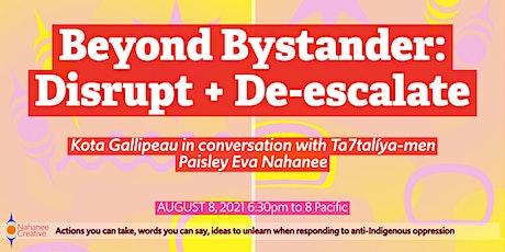 Beyond Bystander: Disrupt + De-escalate (Sunday Evening) tickets