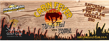 Cabin Fever Reliever with Dakota Pearl & Marble Canyon tickets