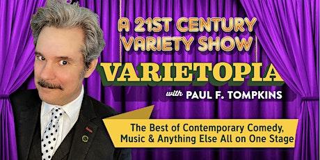 Varietopia with Paul F. Tompkins tickets