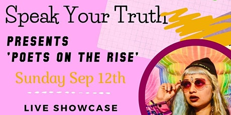 SPEAK YOUR TRUTH presents Poets On The Rise tickets