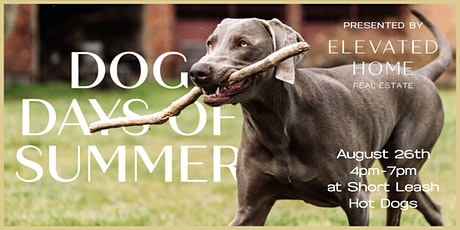 Dog Days of Summer with Elevated Home Real Estate tickets