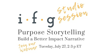Purpose Storytelling: Build a Better Impact Narrative tickets