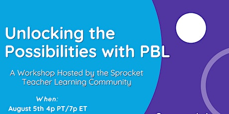 Sprocket Workshop: Unlocking the Possibilities with PBL! tickets
