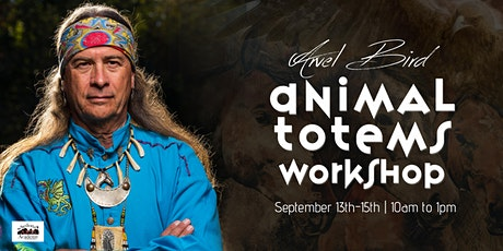 Animal Totems Workshop with Arvel Bird tickets
