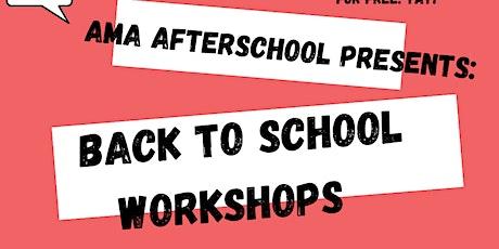 AMA Afterschool  Back to School Workshops! tickets