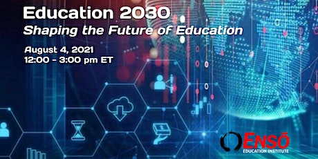 Education 2030: Shaping the Future of Education tickets