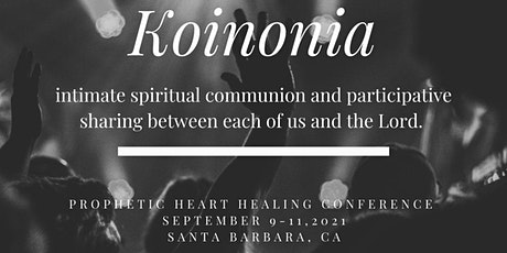 Prophetic Heart Healing Koinonia Conference tickets