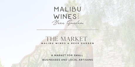 The Market at Malibu Wines and Beer Garden tickets