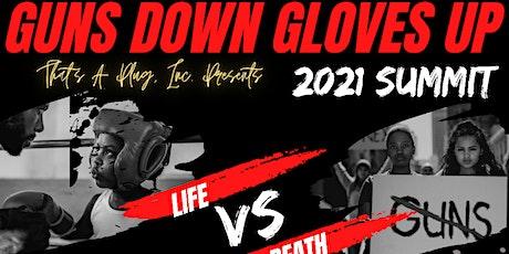 Guns Down Gloves Up 2021 Summit tickets