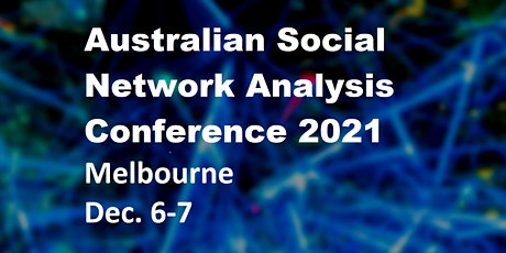 The Sixth Annual Australian Social Network Analysis Conference 2021 tickets