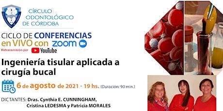 CONFERENCIA DECIRUGÍA: Ingeniería tisular aplicada a cirugía bucal boletos