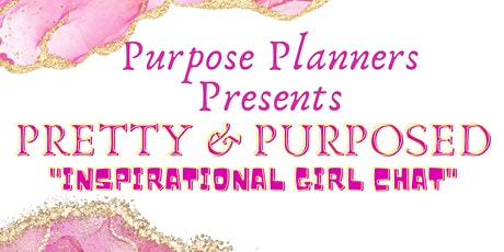 """Pretty & Purposed """"Inspirational Girl Chat"""" tickets"""