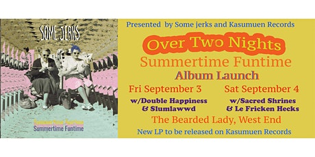 Some jerks Launch Summertime Funtime Show 1(Friday) tickets