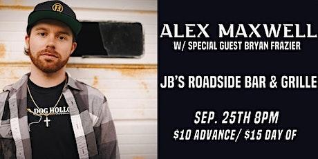 Alex Maxwell w/ Bryan Frazier @ JB's Roadside Sept 25th tickets