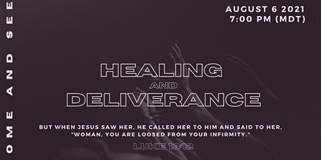 Come & See: Healing & Deliverance tickets