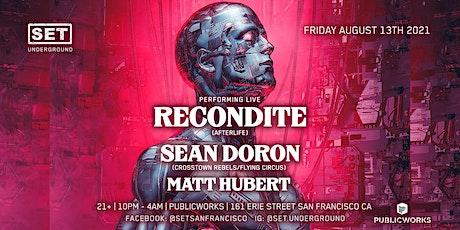 SET w/ RECONDITE Live (Afterlife) + Sean Doron (Crosstown Rebels) tickets