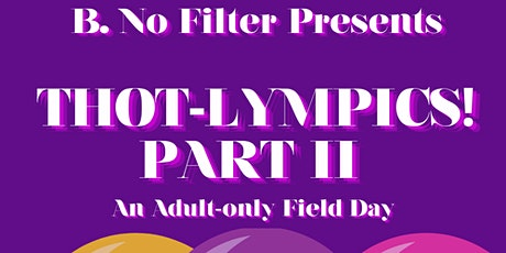 THOT-LYMPICS Pt. 2 (Field Day/Wet FETE) tickets