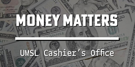 Money Matters with UMSL Cashier's Office tickets