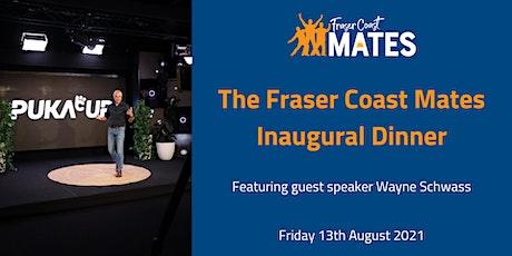 Fraser Coast Mates Inaugural Dinner tickets