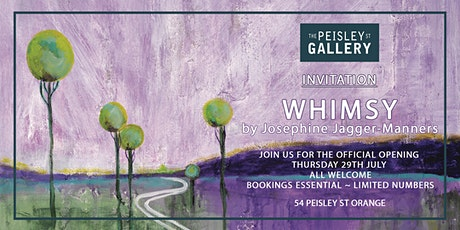 The official opening of Josephine Jagger-Manners solo exhibition - WHIMSY tickets