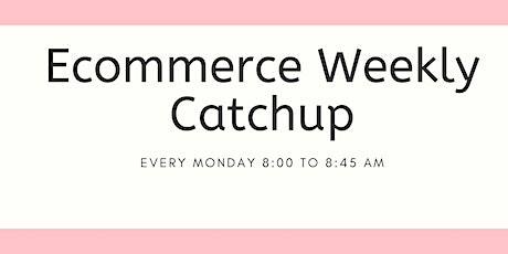 Will you join us? (Weekly Ecommerce Zoom Catchup) tickets