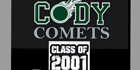 Cody High Class of 2001- Presents Our 20 Year Class Reunion tickets