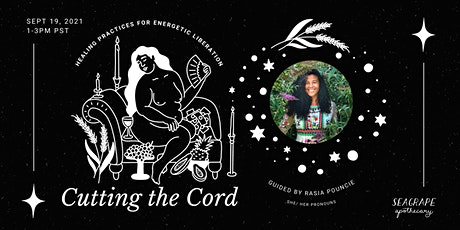 Cutting the Cord: Healing Practices for Energetic Liberation tickets