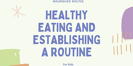 Healthy Eating + Routines for Kids tickets