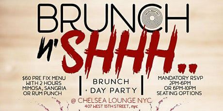 """CEO FRESH PRESENTS: """" BRUNCH N SHHH.. """" EVERY SATURDAY  @CHELSEA MUSIC HALL tickets"""