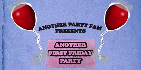 ANOTHER FIRST FRIDAY PARTY tickets