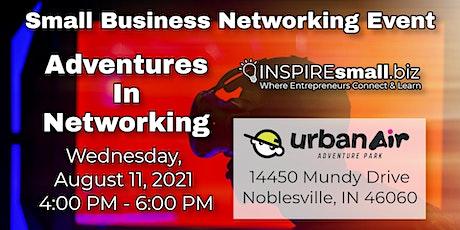 Adventures In Networking - INSPIREsmall.biz Networking tickets