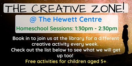 Term 3: HOMESCHOOL: The Creative Zone @ The Hewett Centre 1:30pm - 2:30pm tickets