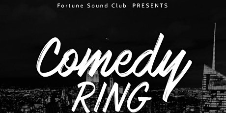 Fortune Sound Club Presents COMEDY RING tickets