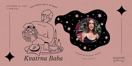 Kvatrna Baba, the Fierce Deity of Rest tickets