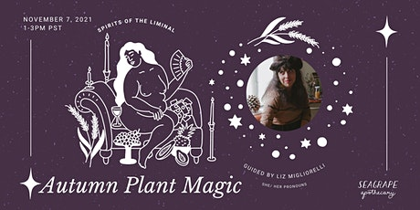 Autumn Plant Magic: Spirits Of The Liminal tickets