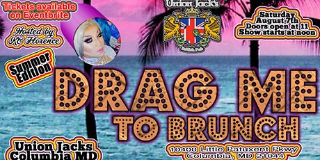 Drag me to Brunch SUMMER edition! @ Union Jacks Columbia tickets