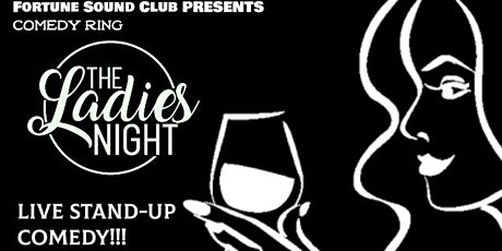 Fortune Sound Club Presents COMEDY RING - THE LADIES NIGHT tickets