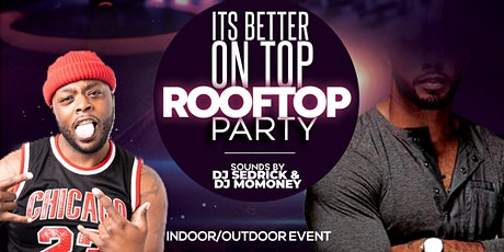 It's Better on Top Rooftop Partyy tickets