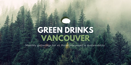 Green Drinks Vancouver: July Event - Not your regular networking event! tickets