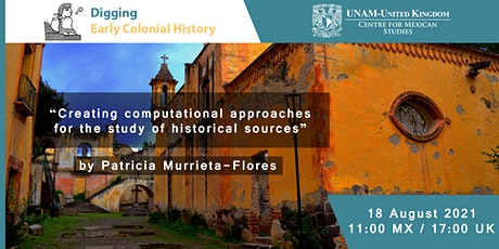 Digging into Early Colonial Mexico: Creating computational approaches... tickets