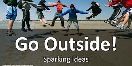 Go Outside! Sparking Ideas tickets