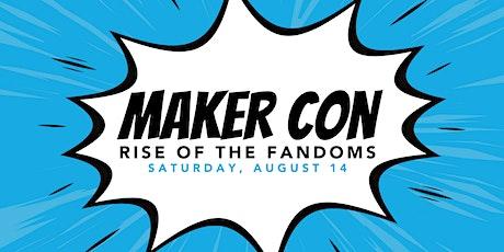 Maker Con: Rise of the Fandoms tickets