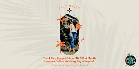 4 Step Blueprint To A £10,000  A Month Creative Online Biz Using Etsy (Dur) tickets