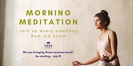2021 Morning Meditation. Every Weekday at 8am AEST - Starting July 19 biglietti