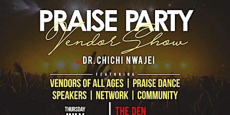 PRAISE PARTY VENDOR SHOW tickets