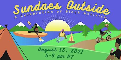 Sundaes Outside: A Celebration of Black Activism tickets