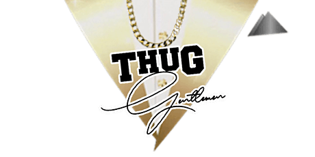 THUG GENTLEMEN DAY & GALA : PERFORMANCE & COMPETITION REGISTRATION ONLY tickets