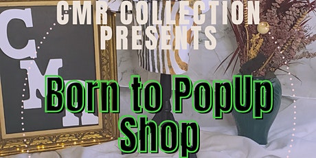 CMR Collection (Born to PopUp Shop) tickets