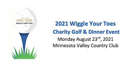 2021 Wiggle Your Toes  Golf Event & Dinner Event tickets