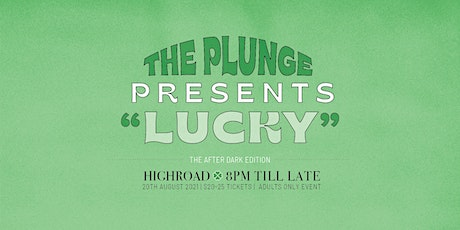 THE PLUNGE: LUCKY - THE AFTER DARK EDITION tickets
